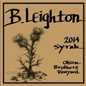 B. Leighton Olsen Brothers Vineyard Syrah 2014 (Yakima Valley, Washington) - [RP 93] [WS 91]